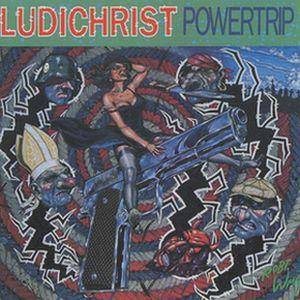 Ludichrist: Powertrip - Cover