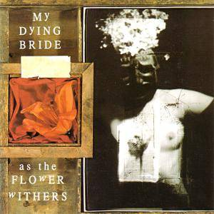 My Dying Bride: As The Flower Withers (CD) - Bild 1