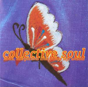 Collective Soul: Hints Allegations And Things Left Unsaid - Cover