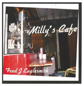 Cover - Fred Eaglesmith: Milly's Cafe
