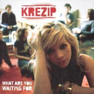Cover - Krezip: What Are You Waiting For
