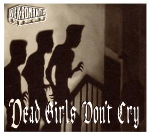 Cover - Nekromantix: Dead Girls Don't Cry