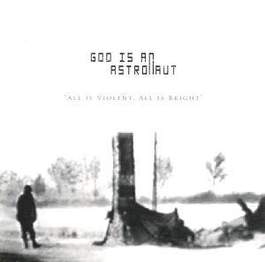 God Is An Astronaut: All Is Violent, All Is Bright - Cover