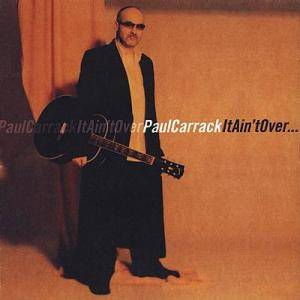 Paul Carrack: It Ain't Over - Cover