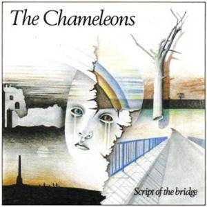 The Chameleons: Script Of The Bridge - Cover