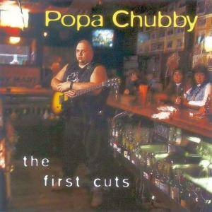 Cover - Popa Chubby: First Cuts, The