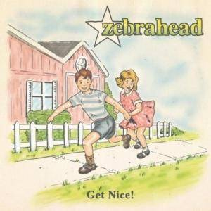 Cover - Zebrahead: Get Nice!