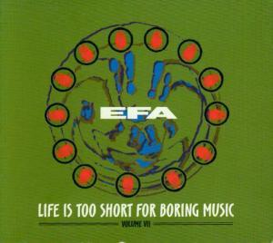 Efa - Volume VII - Life Is Too Short For Boring Music - Cover
