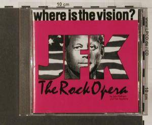 JFK - The Rockopera: Where Is The Vision? (CD) - Bild 1
