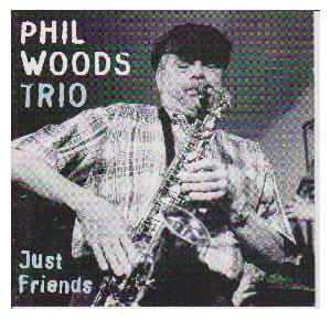 Cover - Phil Woods: Just Friends