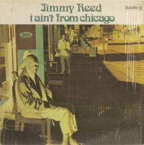 Cover - Jimmy Reed: I Ain't From Chicago