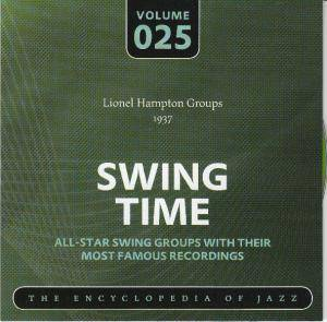 Cover - Lionel Hampton & His Orchestra: Lionel Hampton Groups 1937 Swing Time Volume 025 The Encyclopedia Of Jazz