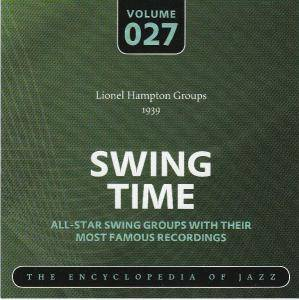 Cover - Lionel Hampton & His Orchestra: Lionel Hampton Groups 1939 Swing Time Volume 027 The Encyclopedia Of Jazz