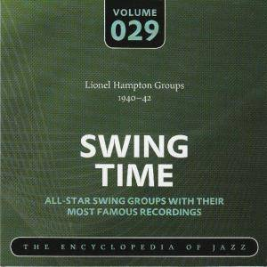 Cover - Lionel Hampton & His Orchestra: Lionel Hampton Groups 1940-42 Swing Time Volume 029 The Encyclopedia Of Jazz