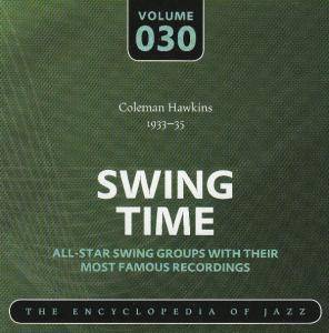 Cover - Coleman Hawkins & His Orchestra: Coleman Hawkins 1933-35 Swing Time Volume 030 The Encyclopedia Of Jazz