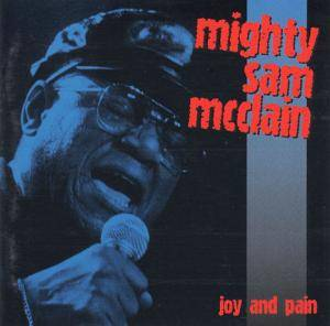 Cover - Mighty Sam McClain: Joy And Pain