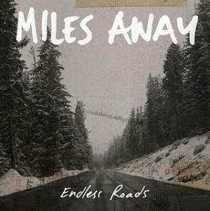 Miles Away: Endless Roads - Cover