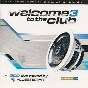 Cover - Sven-R-G Vs. Bass-T Feat. DJ Uto: Welcome To The Club 3
