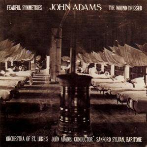 Cover - John Adams: Fearful Symmetries / The Wound-Dresser