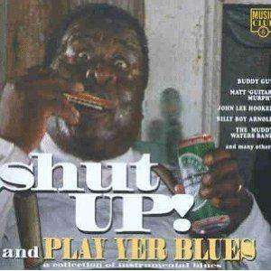 Cover - Todd Sharpville: Shut Up ! And Play Yer Blues