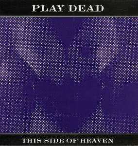 Cover - Play Dead: This Side Of Heaven