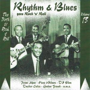 Cover - Billy Gayles: Rhythm & Blues Goes Rock 'n' Roll - Volume 13 - Series One