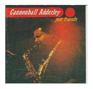 Cover - Cannonball Adderley: Just Friends