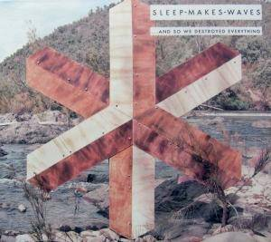 Sleepmakeswaves: ...And So We Destroyed Everything - Cover