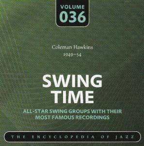 Cover - Coleman Hawkins & His Orchestra: Coleman Hawkins 1949-54 Swing Time Volume 036 The Encyclopedia Of Jazz