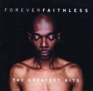Faithless: Forever Faithless - The Greatest Hits (CD) - Bild 1