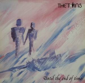 The Twins: Until The End Of Time - Cover