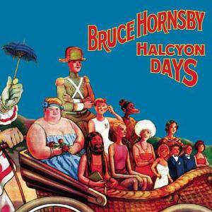 Cover - Bruce Hornsby: Halcyon Days