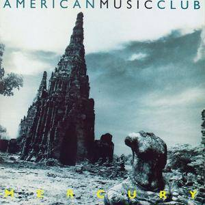 American Music Club: Mercury - Cover