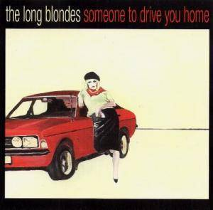 The Long Blondes: Someone To Drive You Home - Cover