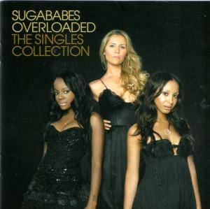 Sugababes: Overloaded - The Singles Collection - Cover