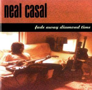 Cover - Neal Casal: Fade Away Diamond Time
