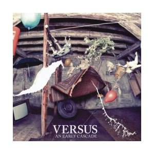 An Early Cascade: Versus - Cover