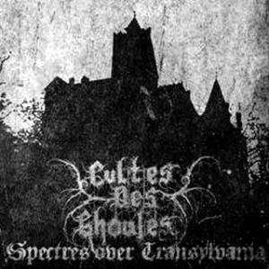 Cultes Des Ghoules: Spectres Over Transylvania - Cover