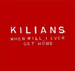 Cover - Kilians: When Will I Ever Get Home