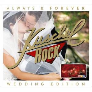 Cover - Eros Ramazzotti & Anastacia: Kuschelrock Always & Forever [Kate & William Hochzeitsedition]