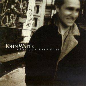 Cover - John Waite: When You Were Mine