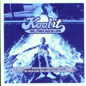 Cover - Roberto Roena Y Apollo Sound: Kool It - Soul, Funk & Jazz Go Latin