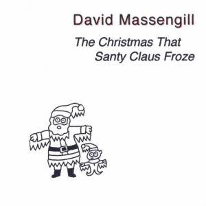 David Massengill: Christmas That Santy Claus Froze, The - Cover