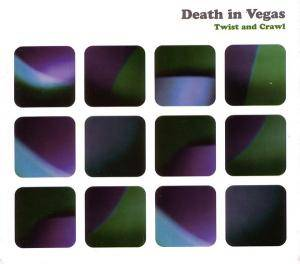 Cover - Death In Vegas: Twist And Crawl