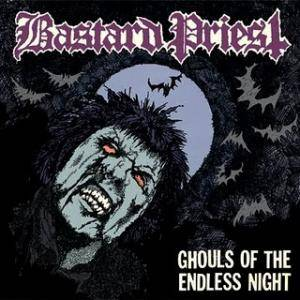 Bastard Priest: Ghouls Of The Endless Night - Cover