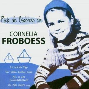 Cover - Cornelia Froboess: Pack Die Badehose Ein