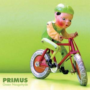 Primus: Green Naugahyde - Cover