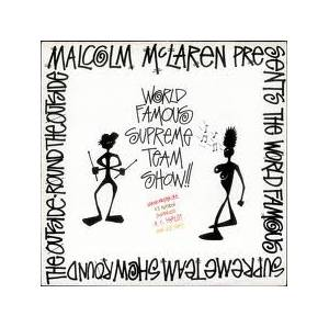 Cover - Malcolm McLaren: World Famous Supreme Team Show