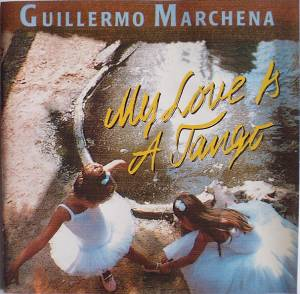 Cover - Guillermo Marchena: My Love Is A Tango