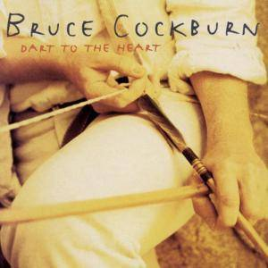 Bruce Cockburn: Dart To The Heart - Cover